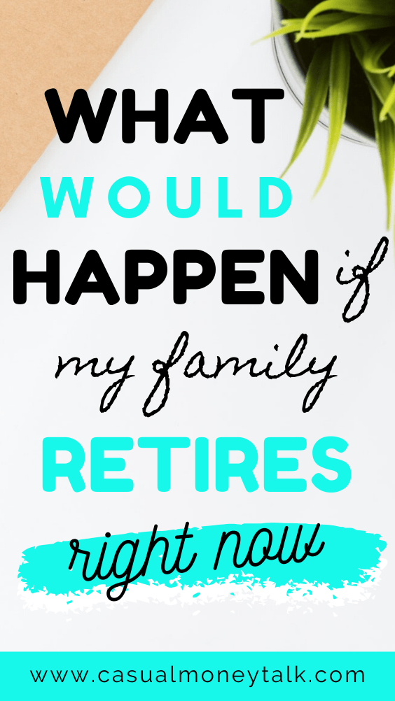 What Would Happen If I Were to Retire Right Now