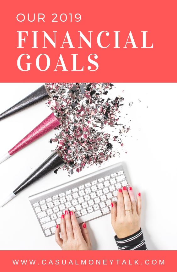 Where Have I Been & Our 2019 Financial Goals