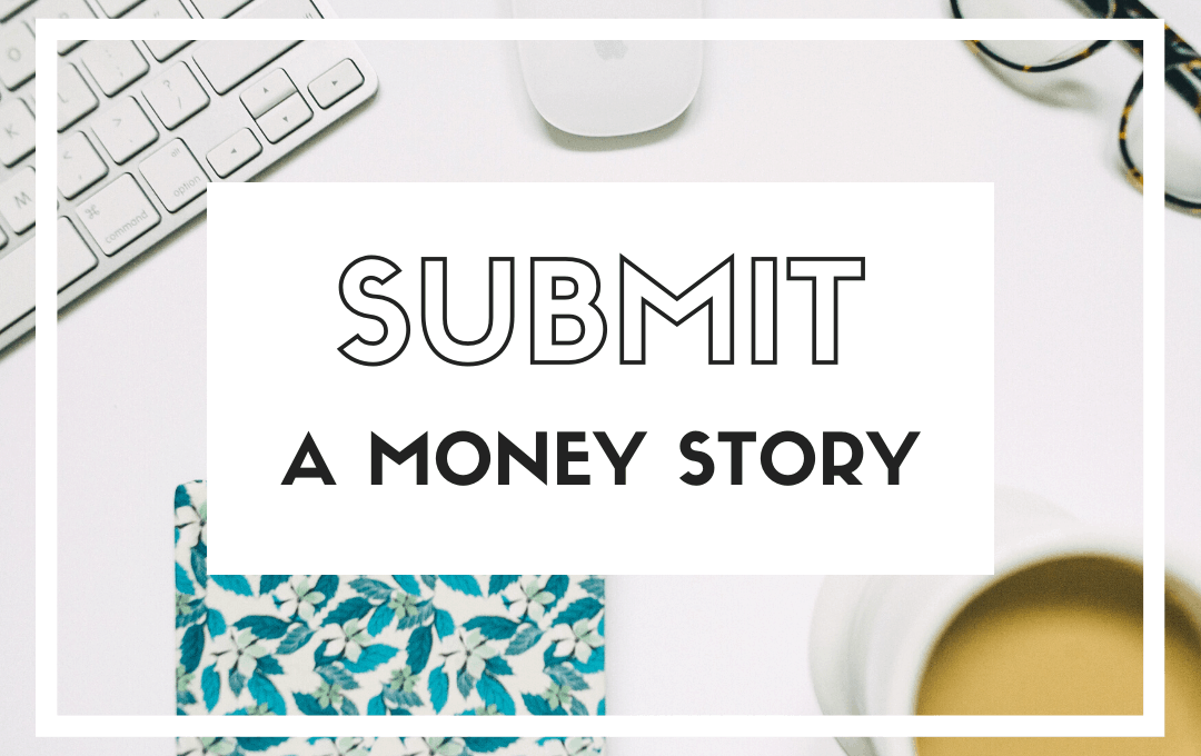 Submit a Money Story