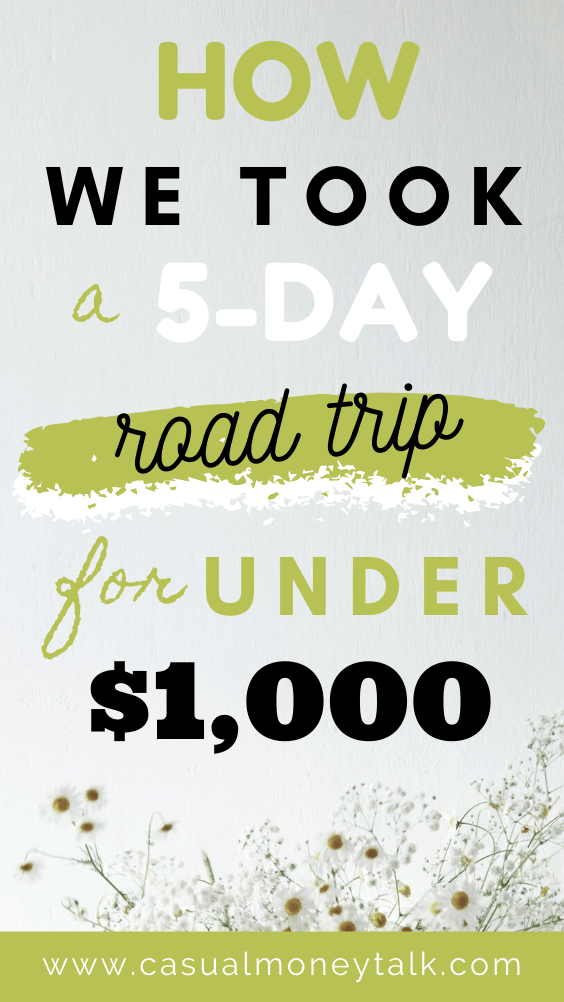Traveling On a Budget: 5-Day Road Trip for Under $1,000