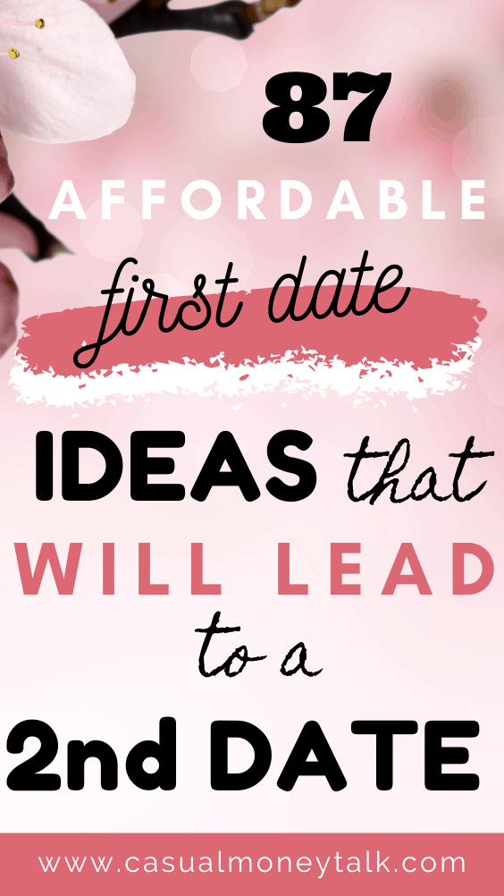 87 Affordable First Date Ideas That Will Lead to a Second Date