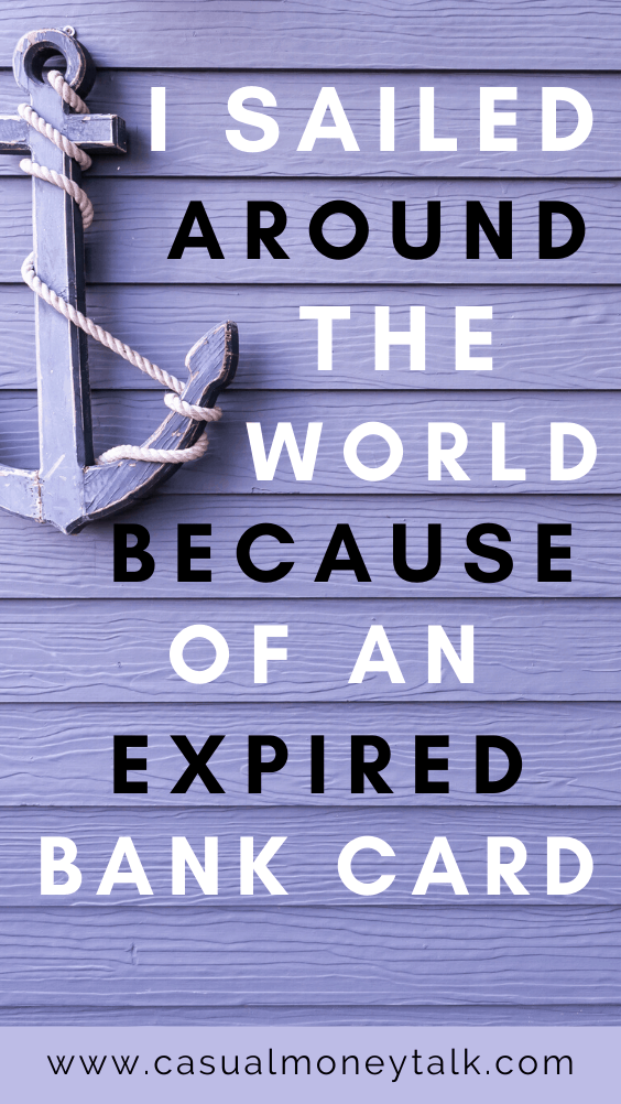 I Sailed Around the World Because of an Expired Bank Card