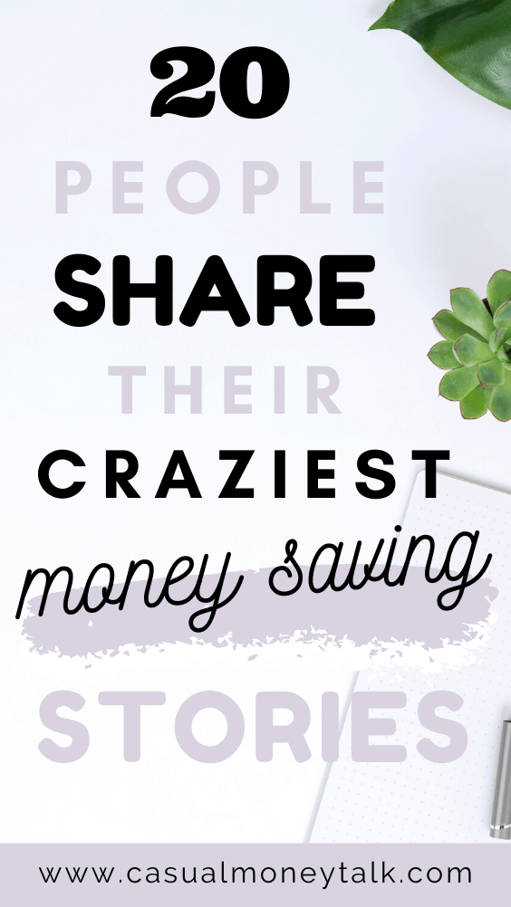 20 People Share Their Craziest Money Saving Stories
