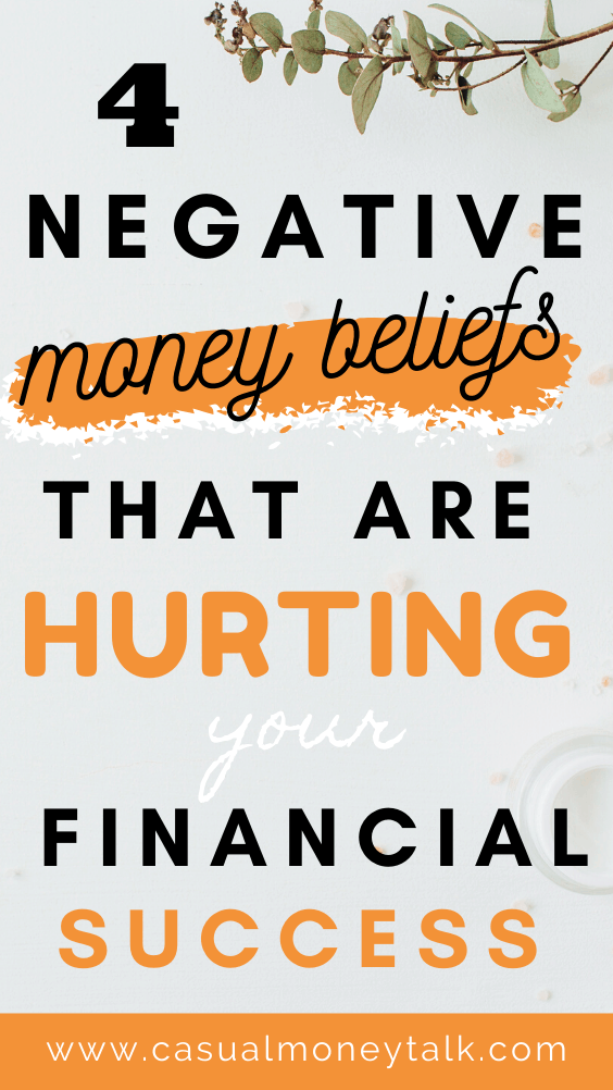 4 Negative Money Beliefs That Are Hurting Your Financial Success