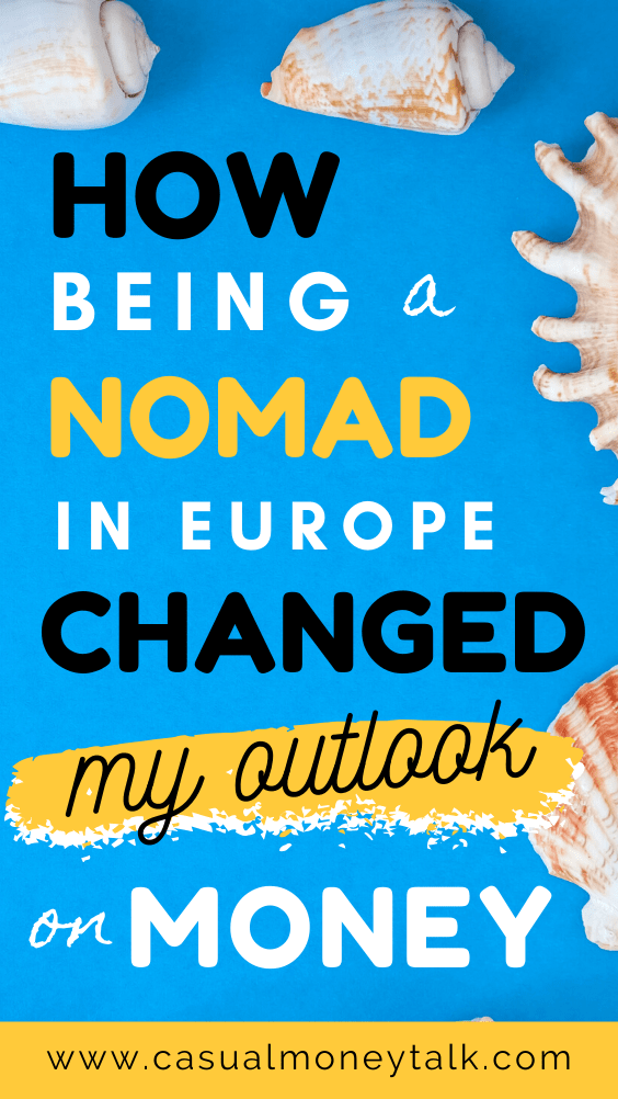 How Being a Nomad in Europe Changed My Outlook on Money